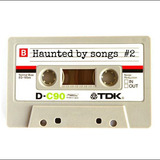 Haunted by songs #2