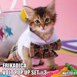 Frikadica Mixtape - Volt Pop Up Set #3