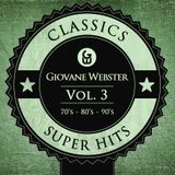 Giovane Webster - Classics Super Hits Mix Vol. 3