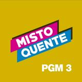MISTO QUENTE - PGM 3