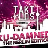 megatief@TAKTLOS KU-DAMNED - THE BERLIN EDITION 09.03.13