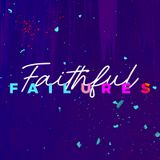 Faithful Failures