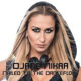DJane Nikaa - Nailed To The Dancefloor
