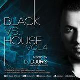 DJ DJURO - BLACK vs.HOUSE Vol. 4 (PROMO MIXTAPE 2016)