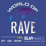 Slipmatt - World Of Rave #148