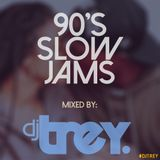 90's Slow Jams (The Mixtape) - Mixed By Dj Trey (2015)