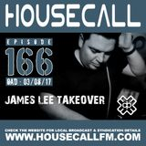 Housecall EP#166 (03/08/17) - James Lee Takeover