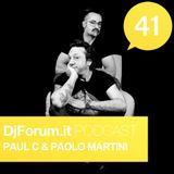 Djforum.it Podcast #41: PAUL C & PAOLO MARTINI