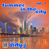 Summer in the City - Mixtape - Vol 1 - Dallas' Finest - DirtyJ