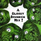 A Bloody Drunken Mix !