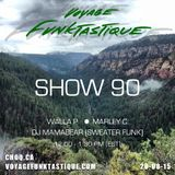 Voyage Funktastique Show #90 With Dj Mamabear (Sweater Funk) 20/08/15