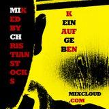 Kein Aufgeben - Mixed By Christian Stocks