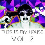 This Is My House Vol. 2