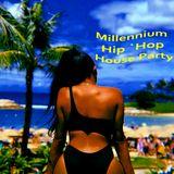 Millennium Hip`Hop House Party