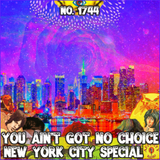 #1744: You Ain't Got No Choice (NYC local rockers special)