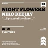 NIGHT FLOWERS Aka NIKO DEEJAY - Live session - Classic house - Part 3