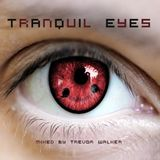 Tranquil Eyes - Mixed by Trevor Walker - September 2011 - FREE DOWNLOAD