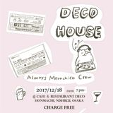 【DECO HOUSE】20171218 DJmixed by Always Mevachico Crew