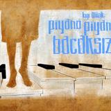 Piyano Piyano Bacaksiz 17 (Radiohead Özel Yayını)