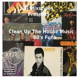 Soul Cool Records/ DJ Mixstyles - Clean Up The House Music 80's Funk Pt 1