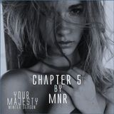 YOUR MAJESTY - Chapter 5 by Mnr #WPS