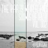 "The Party Never End ""Sounds Of Ibiza Vol.002"""