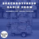 BeachBoyFresh Show #101 (11.15.2019) 80'S NYC Hip Hop