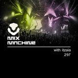 Mix Machine 297 (16 Nov 2016) With Itzaia