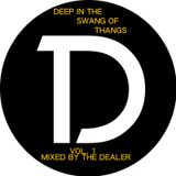 Deep in the Swang of Thangs Vol. 1 - The Dealer