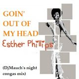 Goin' out of my head (DjM's night congas mix) Esther Phillips