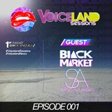 VoiceLand Sessions - Episode #001 (Guest: Sergio Alejandro & BlackMarket)