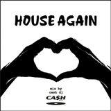 HOUSE AGAIN