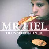 Tilos Selection 107 – MR FIEL