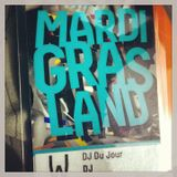 DJ Du Jour Mardigrasland 2013