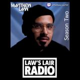 Law's Lair Radio Season 2, Episode 1