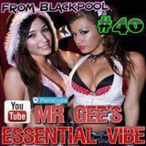 Mr Gee's Essential Vibe Show No #40 - LIVE From Blackpool - Playback 19th October 2017