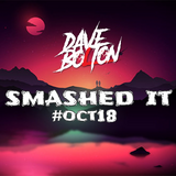 DAVE BOLTON - SMASHED IT #OCT18
