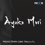Physical Techno Label Show #20 pres  Ayako Mori