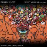 Rebel Mix #135 ft LOXIQUE [Romania] - Sept20.2014