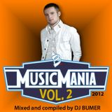 Music Mania Vol. 2 (Mixed and compiled by DJ Bumer)