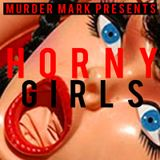 Murder Mark presents Horny Girls