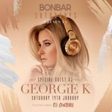 BONBAR SATURDAYS presents Georgie K      @DJGEORGIEK