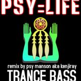 PSY=LIFE  Remix by Psy Manson aka KenjiRay