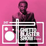 GHETTOBLASTERSHOW #247 (jan. 23/16)