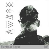 Electro & House #05