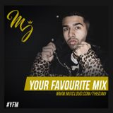 Your Favourite Mix #YFM  - (TheDJMJ on Insta)