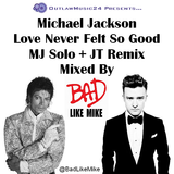 Michael Jackson - Love Never Felt So Good (MJ Solo + Justin Timberlake Remix)