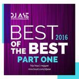 dj ASE - Best of the Best 2k16 - Pt.1 - Hip Hop Reggae