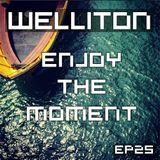Welliton - Enjoy The Moment EP25
