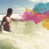 Jaded - 029 The Uber Chill